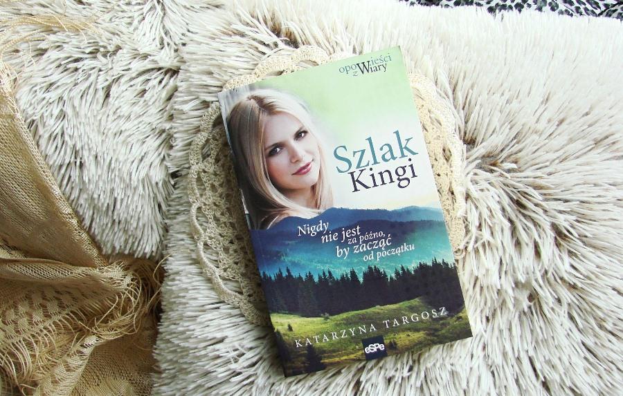 """""""Szlak Kingi"""" Katarzyna Targosz"""