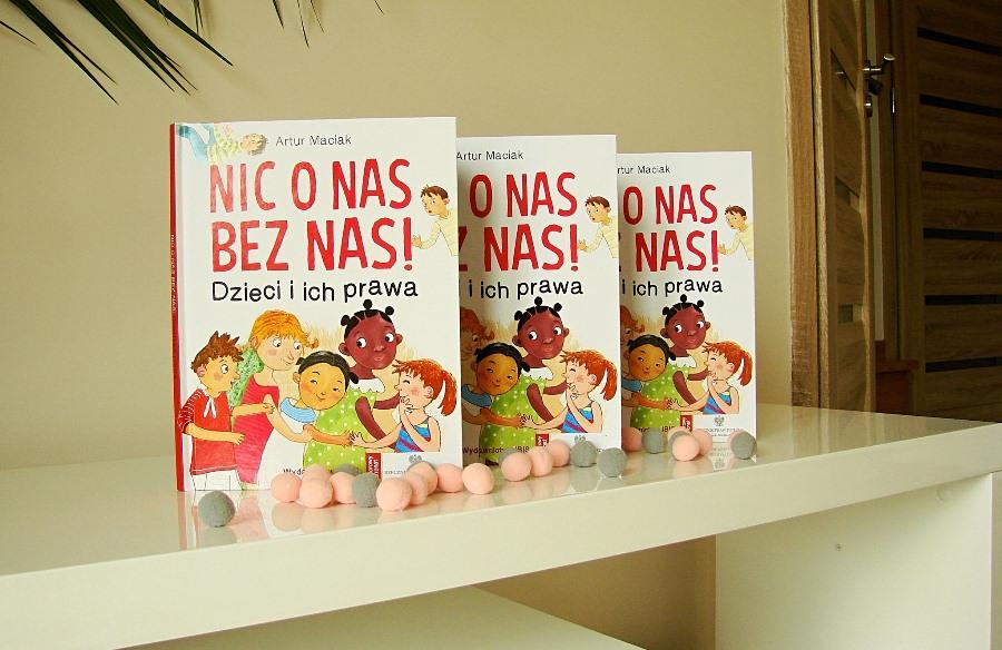 """""""Nic o nas bez nas! Dzieci i ich prawa"""" A. Maciak"""