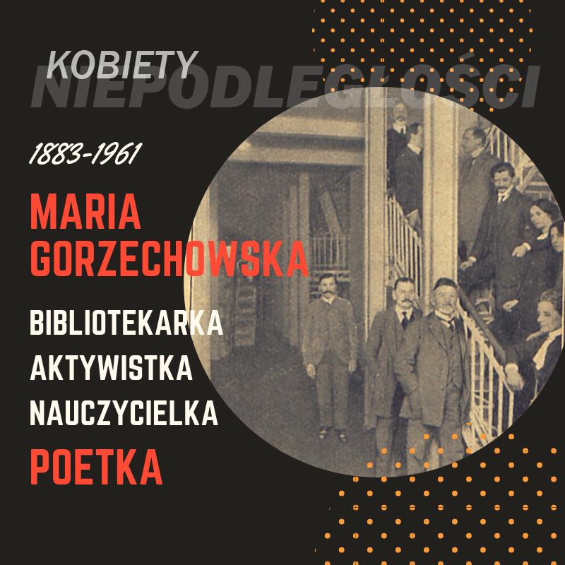 Maria Gorzechowska - Kobiety Niepodległości
