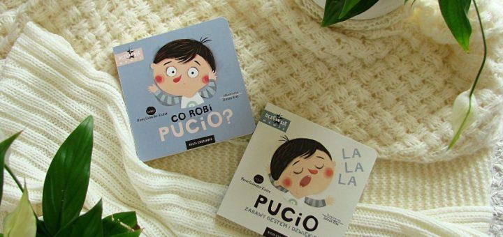 """""""Pucio. zabawy gestem i dżwiękiem"""" i """"co robi Pucio?"""""""
